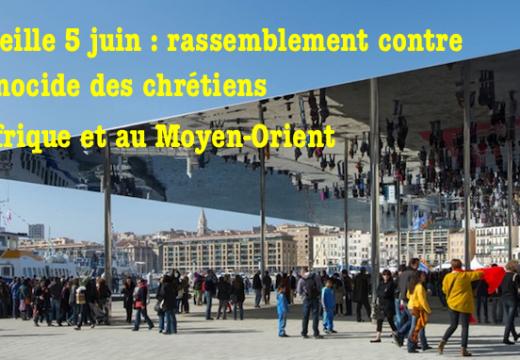 Persécution des chrétiens : rassemblement à Marseille le 5 juin
