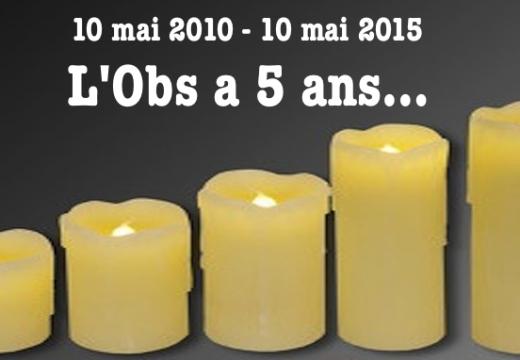 10 mai 2010-10 mai 2015 : L'Obs vient de franchir ses 5 années d'existence