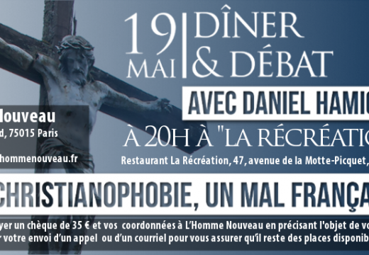 Dîner débat à Paris : « Christianophobie : un mal français ? »
