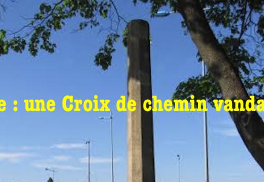 Rhône : une Croix de chemin vandalisée