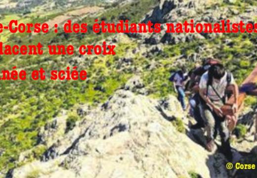 Corse : des jeunes nationalistes remplacent une croix profanée et sciée