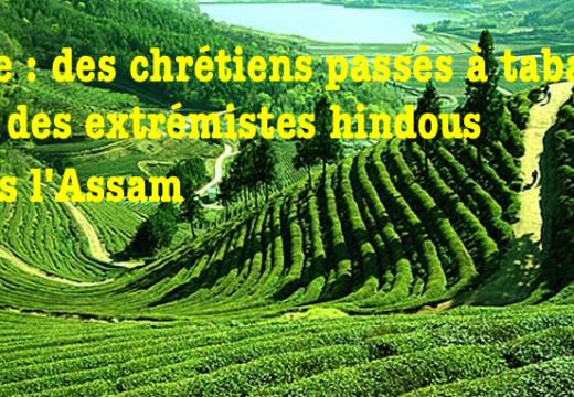 Inde : des villageois chrétiens attaqués par les hindouistes en Assam