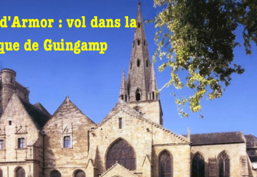 Bretagne : vol dans la basilique de Guingamp