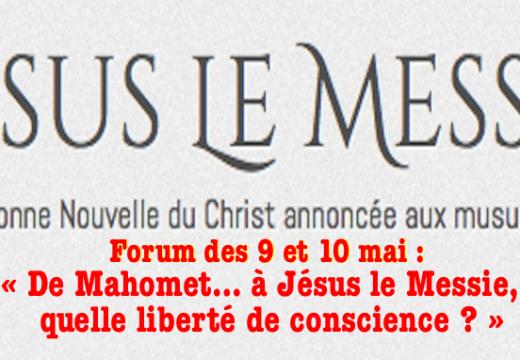 Forum : « De Mahomet… à Jésus le Messie, quelle liberté de conscience ? »