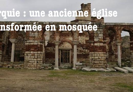 Turquie : une antique église va être restaurée… en mosquée