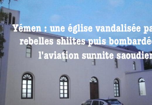 Yémen : une église catholique bombardée l'aviation saoudienne