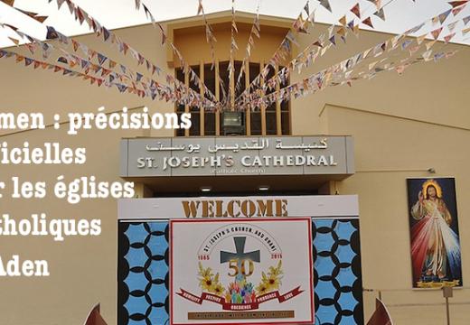 Yémen : précisions officielles sur les églises catholiques endommagées à Aden