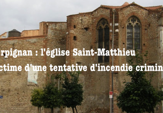 Perpignan : peu de doute sur la nature criminelle de l'incendie à Saint-Matthieu