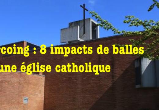 Tourcoing : tirs d'arme à feu contre une église