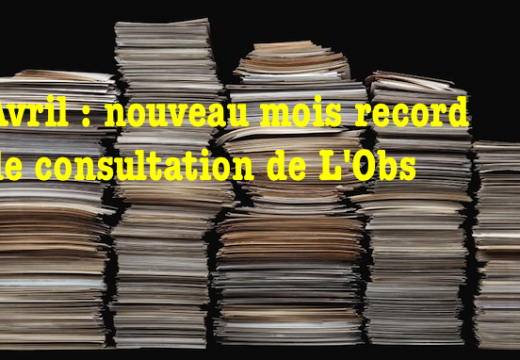 En avril, nouveau record de consultation de L'Obs