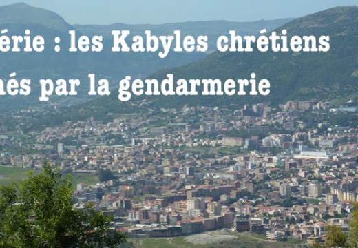Algérie : la gendarmerie fiche les chrétiens de Kabylie