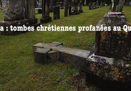 Canada : tombes chrétiennes profanées au Québec
