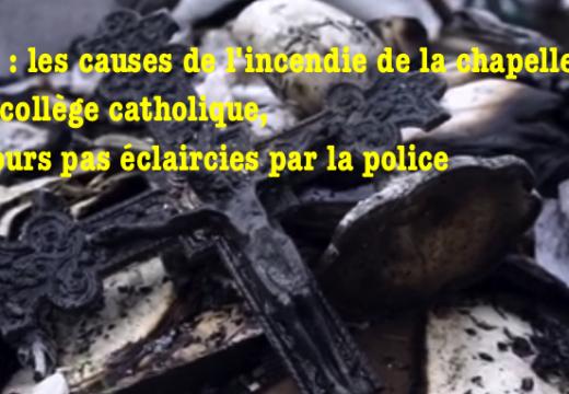 Précisions sur l'incendie de la chapelle d'un collège catholique de Lyon