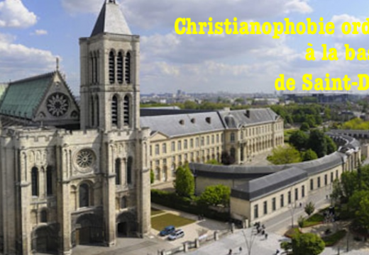 Basilique de Saint-Denis : comportement christianophobe inacceptable