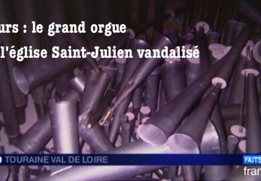 Tours : le grand orgue de l'église Saint-Julien vandalisé