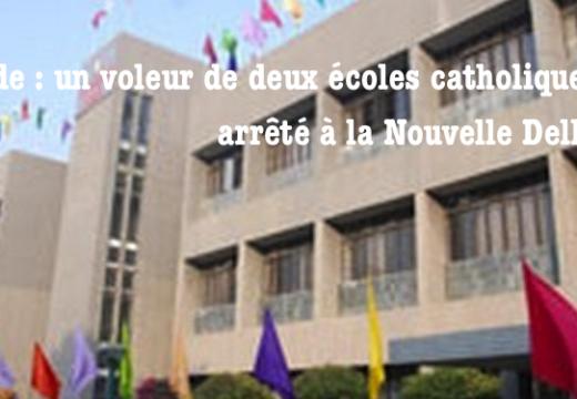 Inde : le voleur de deux écoles catholiques arrêté à la Nouvelle Delhi