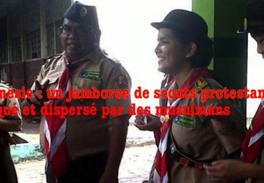 Indonésie : un jamboree de scouts protestants attaqué et dispersé par des musulmans