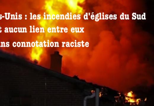 États-Unis : les incendies d'églises sans liens entre eux et sans motif raciste