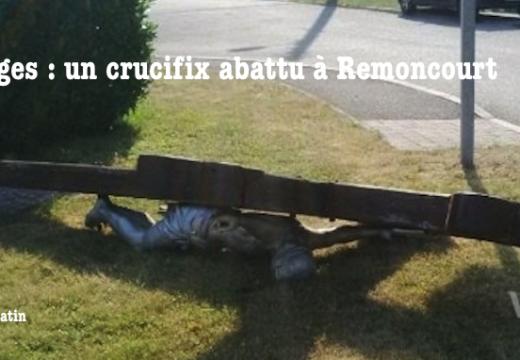 Vosges : un crucifix scié et abattu à Remoncourt