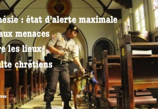 Menaces contre les églises en Indonésie : les autorités décrètent un état d'alerte maximale