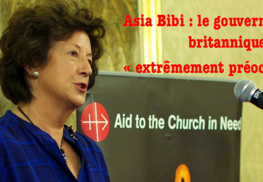 Asia Bibi : le gouvernement britannique « extrêmement préoccupé »