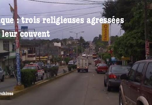 Mexique : des religieuses agressées dans leur couvent