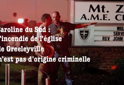 Caroline du Sud : l'incendie de l'église de Greeleyville n'est pas criminel