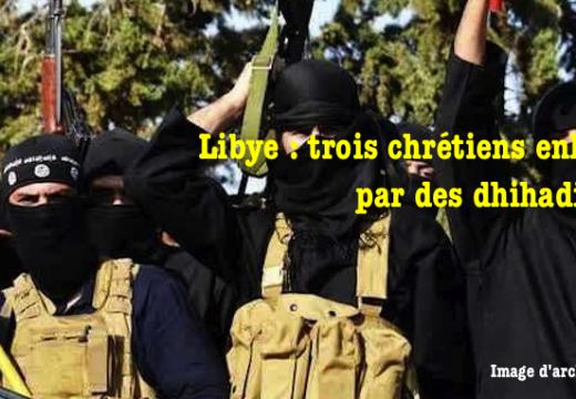 Libye : encore trois chrétiens enlevés par des djihadistes