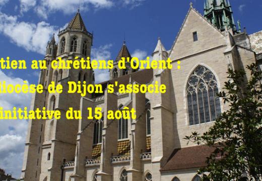 Chrétiens d'Orient : le diocèse de Dijon rejoint l'initiative du 15 août