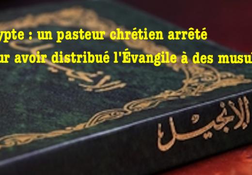Égypte : un pasteur arrêté pour avoir distribué l'Évangile