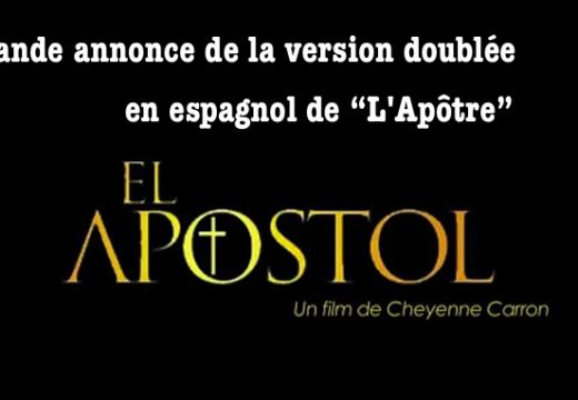"""""""L'Apôtre"""" : la bande annonce du film doublé en espagnol"""