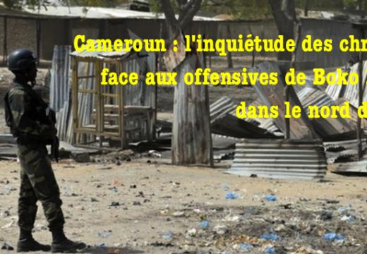 Boko Haram : l'inquiétude des chrétiens du nord du Cameroun