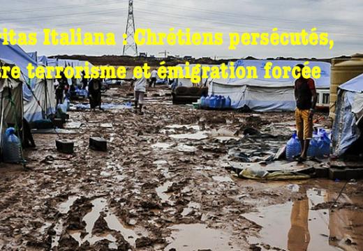 Caritas Italiana : un dossier tragique sur les chrétiens persécutés