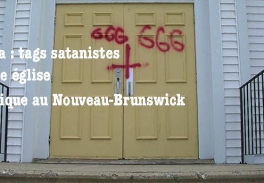 Canada : tags satanistes sur une église au Nouveau-Brunswick