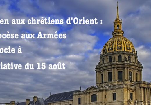 Chrétiens d'Orient : le diocèse aux Armées s'associe à l'initiative du 15 août