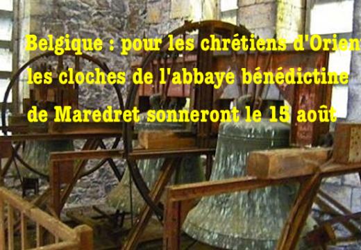 Belgique : pour les chrétiens d'Orient, les cloches de l'abbaye de Maredret sonneront le 15 août…