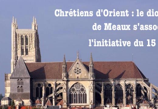 Chrétiens d'Orient : le diocèse de Meaux s'associe à l'initiative du 15 août