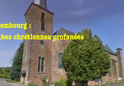Luxembourg : tombes vandalisées et profanées à Mertzig