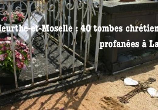 Meurthe-et-Moselle : 40 tombes chrétiennes profanées à Labry