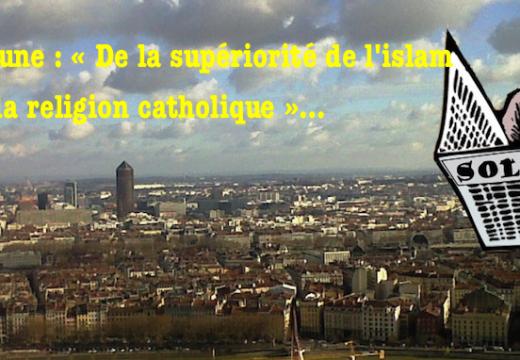 Tribune : « De la supériorité de l'Islam sur la religion catholique »…