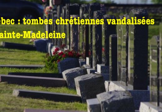 Québec : 17 tombes vandalisées à Sainte-Madeleine