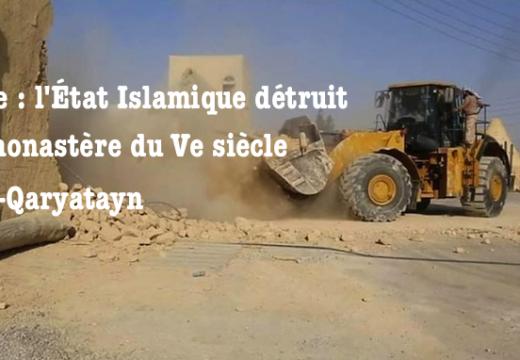 Syrie : l'État Islamique détruit un monastère du Ve siècle