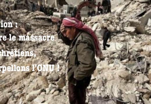 Pétition : contre le massacre des chrétiens d'Orient, l'ONU doit agir