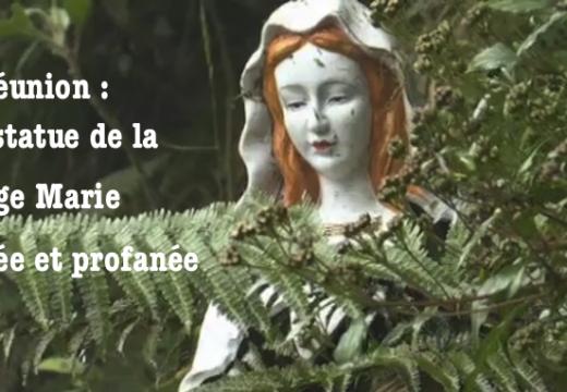 La Réunion : une statue de la Vierge Marie brisée et profanée