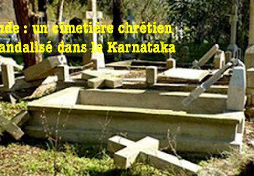 Inde : cimetière chrétien vandalisé dans le Karnataka