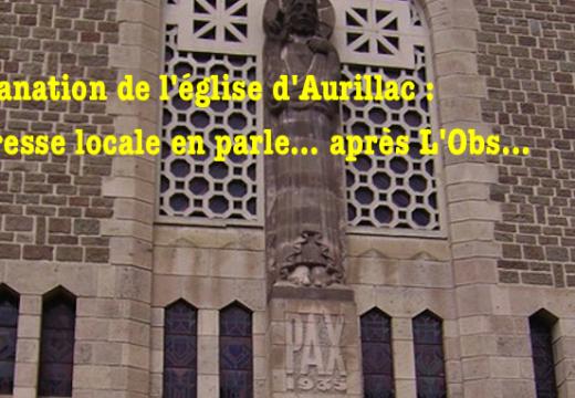 Profanation d'Aurillac : la presse locale en parle… après nous…