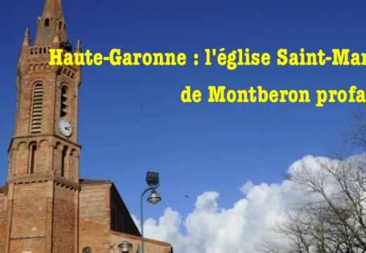 Haute-Garonne : l'église Saint-Martin de Montberon profanée