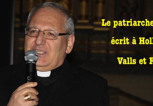 Le patriarche Sako écrit à Hollande, Valls et Fabius