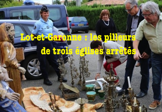 Lot-et-Garonne : vols dans trois églises, les pilleurs arrêtés