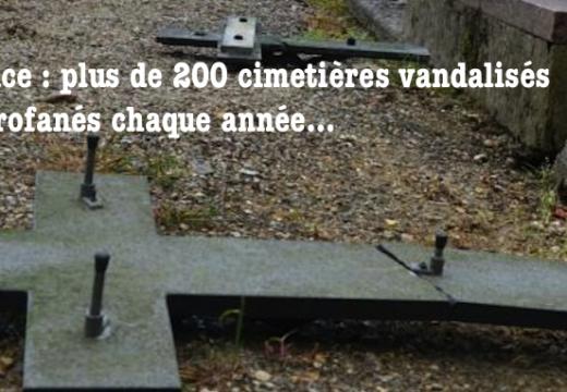 France : plus de 200 cimetières vandalisés chaque année !
